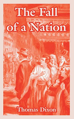The Fall of a Nation: Thomas Dixon