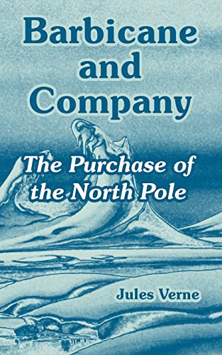 Barbicane and Company: The Purchase of the: Jules Verne