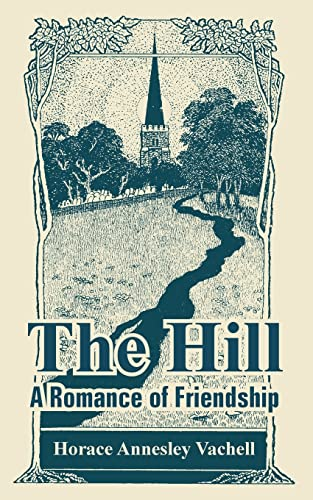 9781410108654: The Hill: A Romance of Friendship