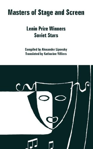 Masters of Stage and Screen: Lenin Prize: Alexander Lipovsky (Compiler),