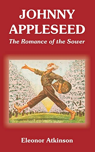 9781410108968: Johnny Appleseed: The Romance of the Sower