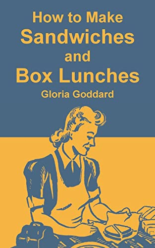 How to Make Sandwiches and Box Lunches: Gloria Goddard