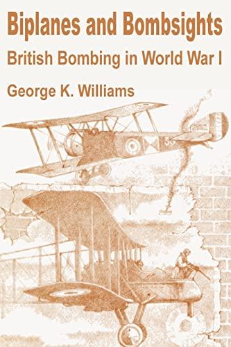 9781410200129: Biplanes and Bombsights: British Bombing in World War I