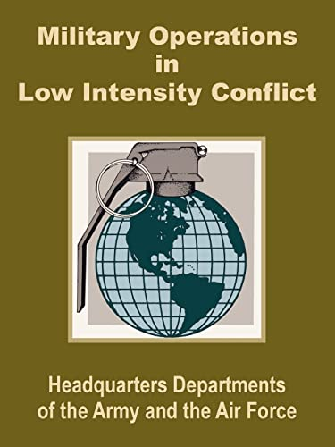 Military Operations in Low Intensity Conflict: U S Dept