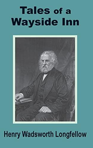 Tales of a Wayside Inn: Longfellow, Henry Wadsworth