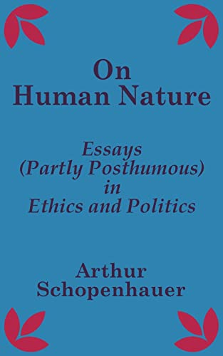On Human Nature Essays Partly Posthumous In Ethics   On Human Nature Essays Partly Posthumous In Ethics And  Politics