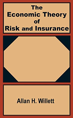9781410200723: The Economic Theory of Risk and Insurance