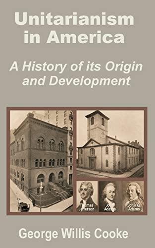 9781410200792: Unitarianism in America: A History of Its Origin and Development