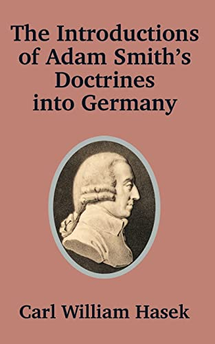 Introductions of Adam Smith's Doctrines into Germany: Carl William Hasek