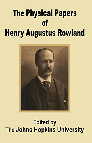 Physical Papers of Henry Augustus Rowland, The: University Press of the Pacific
