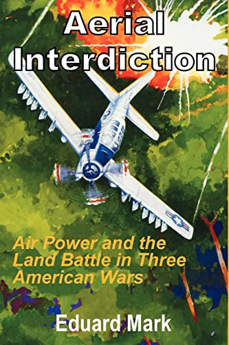 9781410201645: Aerial Interdiction: Air Power and the Land Battle in Three American Wars