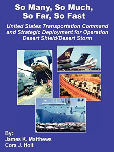 9781410201713: So Many, So Much, So Far, So Fast: United States Transportation Command and Strategic Deployment for Operation Desert Shield/Desert Storm