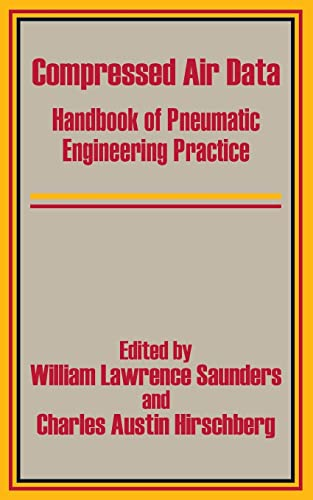 Compressed Air Data: Handbook of Pneumatic Engineering Practice: O'Neil, F. W. (Editor)