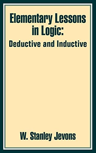 9781410202703: Elementary Lessons in Logic: Deductive and Inductive
