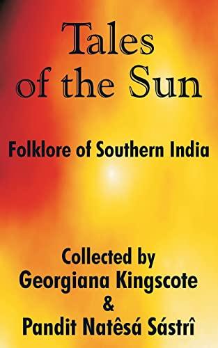 Tales of the Sun: Folklore of Southern: Georgiana Kingscote, Pandit