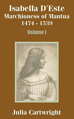 9781410203298: Isabella D'Este: Marchioness of Mantua 1474 - 1539 (Volume One): v. 1