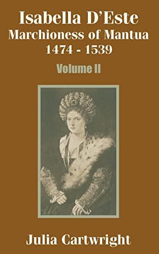 Isabella D'Este: Marchioness of Mantua 1474 -: Cartwright, Julia