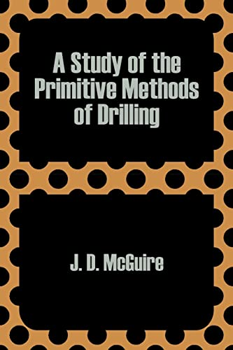 9781410203397: Study of the Primitive Methods of Drilling, A