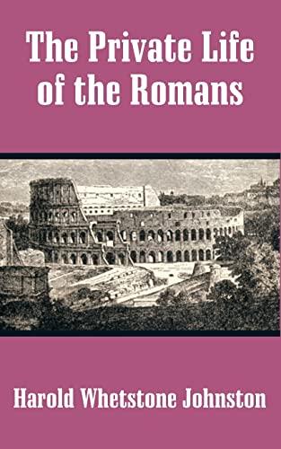 Private Life of the Romans, The: Johnston, Harold Whetstone