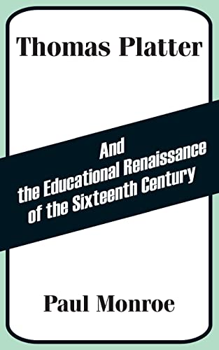 9781410203694: Thomas Platter and the Educational Renaissance of the Sixteenth Century