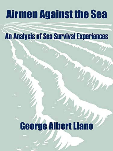 9781410203977: Airmen Against the Sea: An Analysis of Sea Survival Experiences
