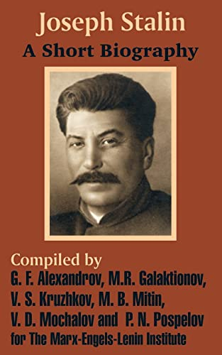 Joseph Stalin: A Short Biography: Marx -. Engels -. Lenin Institute