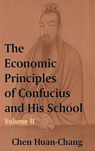 The Economics Principles of Confucius and His School (Volume Two): Chen Huan-Chang