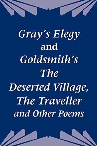 Gray's Elegy and Goldsmith's The Deserted Village,: Gray, Thomas, Goldsmith,