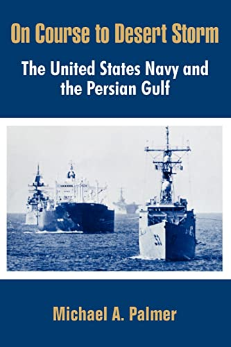 9781410204950: On Course to Desert Storm: The United States Navy and the Persian Gulf
