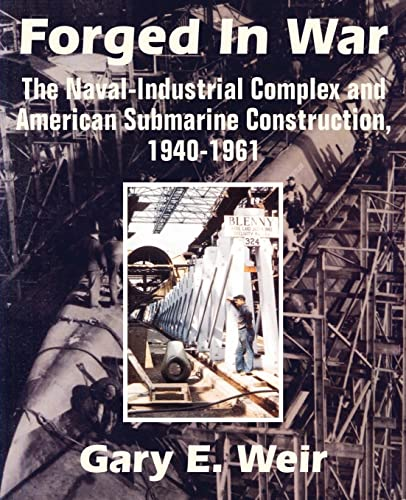 9781410205131: Forged In War: The Naval-Industrial Complex and American Submarine Construction, 1940-1961
