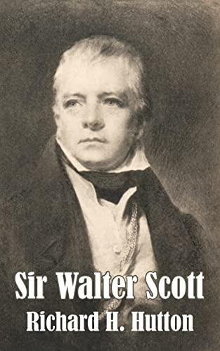 Sir Walter Scott: Richard H. Hutton