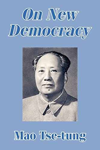On New Democracy [Paperback] [May 21, 2003]: Tse-Tung, Mao