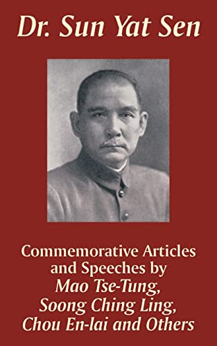 Dr. Sun Yat Sen: Commemorative Articles and: Mao Tse-Tung, Chou