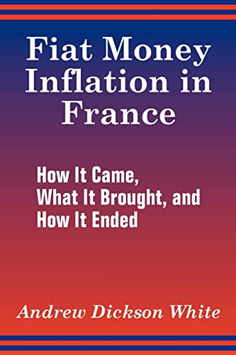 9781410205834: Fiat Money Inflation in France: How It Came, What It Brought, and How It Ended