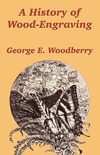A History of Wood-Engraving: George E. Woodberry