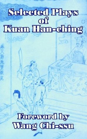Selected Plays of Kuan Han-ching: Kuan Han-Ching