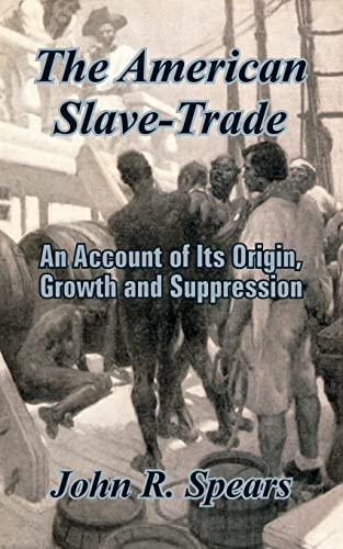 9781410206237: The American Slave-Trade: An Account of Its Origin, Growth and Suppression