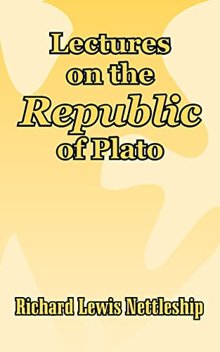 Lectures on the Republic of Plato: Nettleship, Richard Lewis