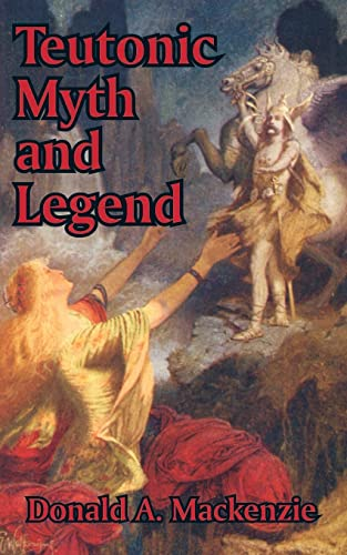 9781410207401: Teutonic Myth and Legend