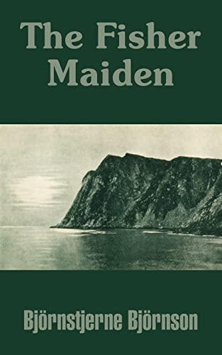 The Fisher Maiden: Bjornstjerne Bjornson