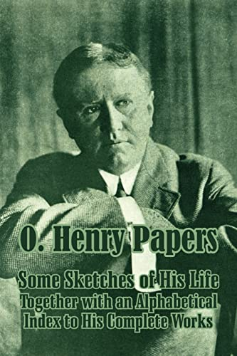 9781410207869: O. Henry Papers: Some Sketches of His Life Together with an Alphabetical Index to His Complete Works