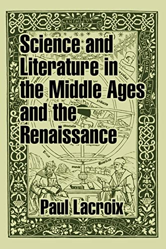 Science and Literature in the Middle Ages: LaCroix, Paul