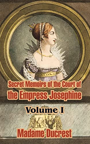 Secret Memoirs of the Court of the: Madame Ducrest
