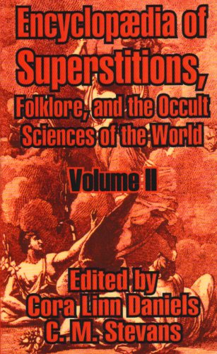 9781410209153: 2: Encyclopædia of Superstitions, Folklore, and the Occult Sciences of the World (Volume II)