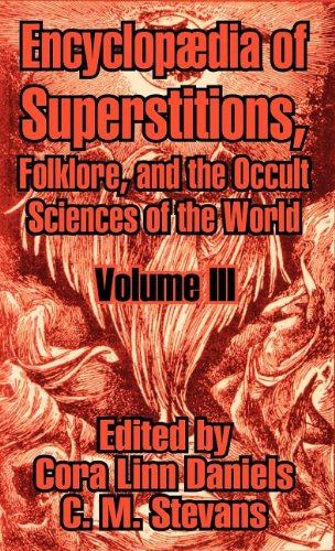 9781410209160: Encyclopædia of Superstitions, Folklore, and the Occult Sciences of the World (Volume III)