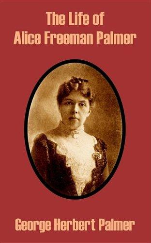 9781410209214: Life of Alice Freeman Palmer, The