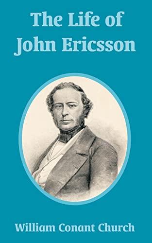 Life of John Ericsson, The: William Conant Church