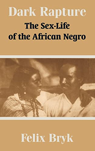 9781410209436: Dark Rapture: The Sex-Life of the African Negro