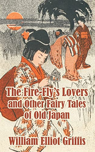 9781410209573: Fire-Fly's Lovers and Other Fairy Tales of Old Japan, The