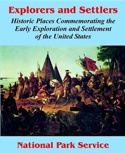Explorers and Settlers: Historic Places Commemorating the Early Exploration and Settlement of the United States (1410209644) by National Park Service